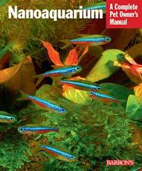 A Complete Pet Owner's Manual: Nanoaquarium